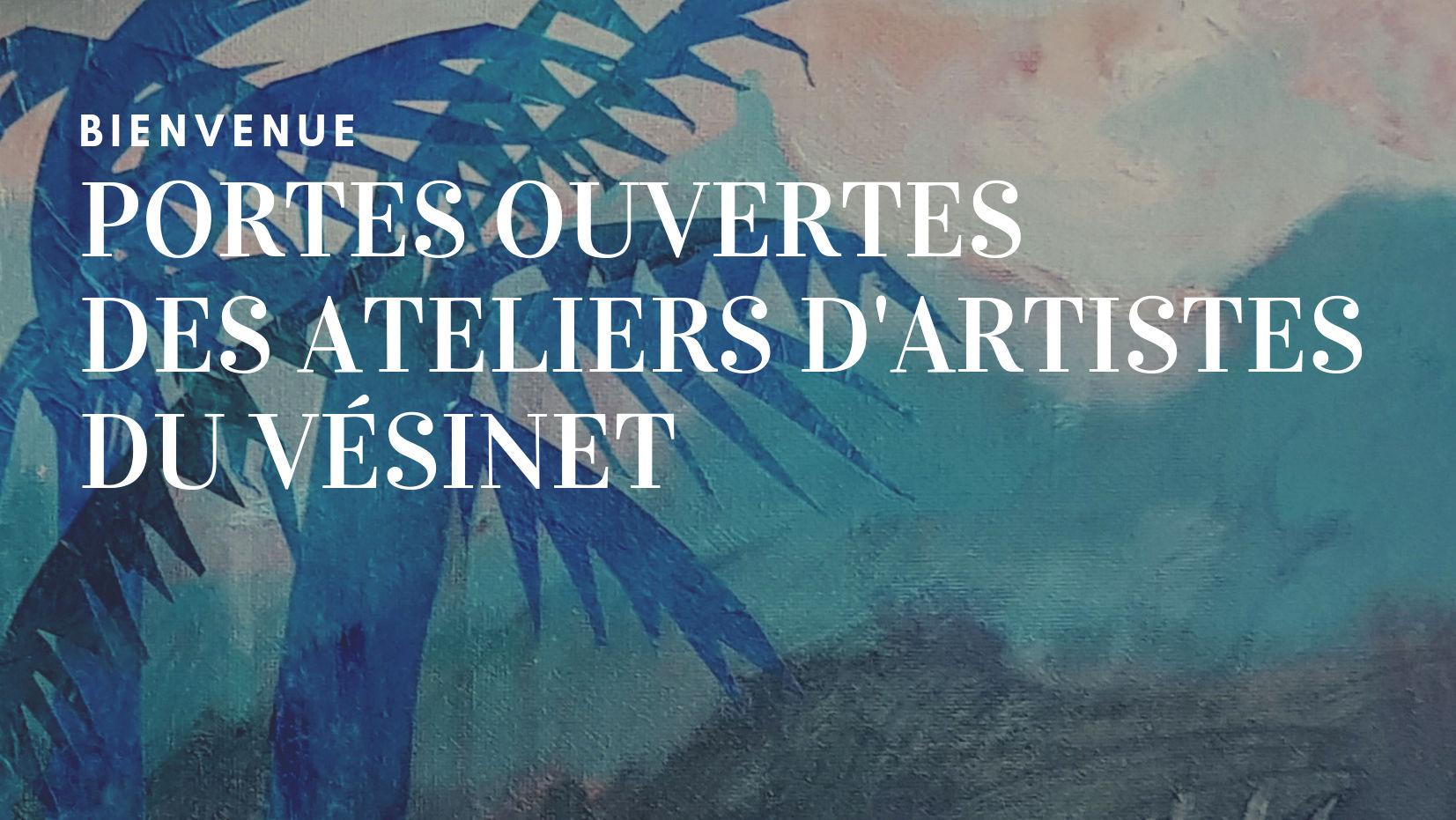 Portes ouvertes ateliers d'artistes du Vésinet
